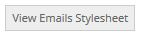 View Email Stylesheet Button